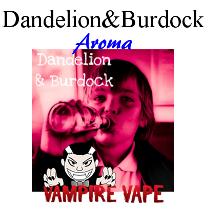 Dandelion and Burdock Aroma 30ml (Vampire Vape)